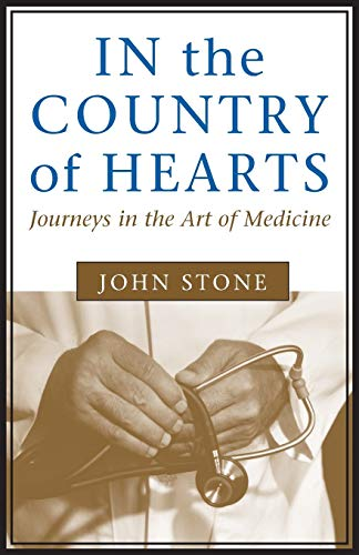 9780807121047: In the Country of Hearts: Journeys in the Art of Medicine