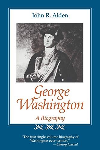 George Washington: A Biography (Southern Biography Series): John Richard, Alden