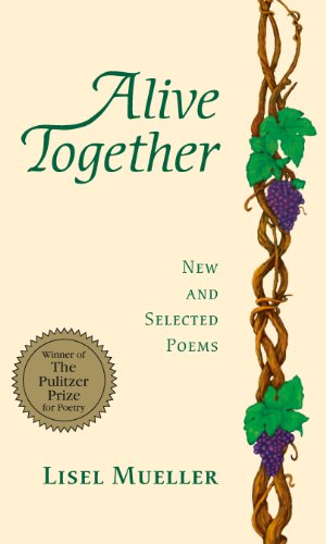 Alive Together: New and Selected Poems: Mueller, Lisel