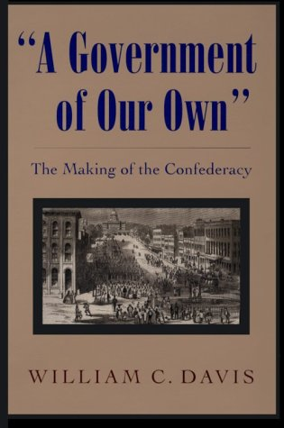 """9780807121771: """"A Government of Our Own"""": The Making of the Confederacy"""
