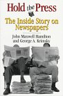 Hold the Press: The Inside Story on Newspapers (0807121908) by John Maxwell Hamilton; George A. Krimsky