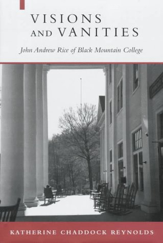 9780807122037: Visions and Vanities: John Andrew Rice of Black Mountain College