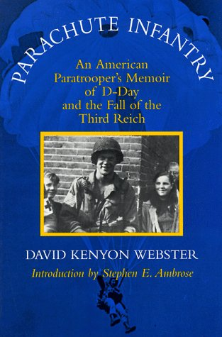 9780807122228: Parachute Infantry: An American Paratrooper's Memoir of D-Day and the Fall of the Third Reich