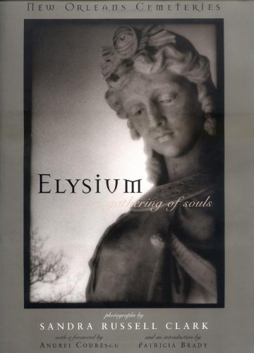 Elysium: A Gathering of Souls. New Orleans Cemeteries