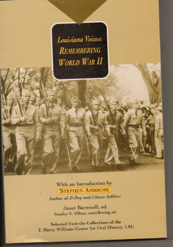 9780807122365: Louisiana Voices: Remembering World War II (T. Harry Williams Center for Oral History Series)