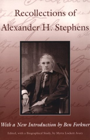 Recollections of Alexander H. Stephens: His Diary, Kept When a Prisoner at Fort Warren, Boston ...