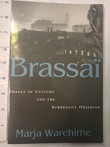 9780807122761: Brassai: Images of Culture and the Surrealist Observer (Modernist Studies)