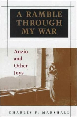 A Ramble Through My War : Anzio and Other Joys: Marshall, Charles F.