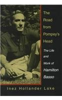 The Road from Pompey's Head The Life and Work of Hamilton Basso: Hollander Lake Inez