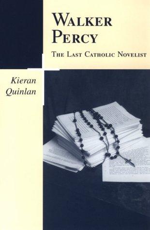 9780807122983: Walker Percy, the Last Catholic Novelist (Southern Literary Studies (Paperback))