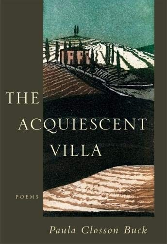 The Acquiescent Villa: Poems (Poetry): Buck, Paula Closson