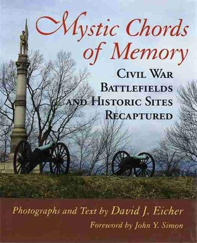Mystic Chords of Memory: Civil War Battlefields and Historic Sites Recaptured (Hardcover): David J....