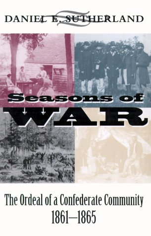 9780807123157: Seasons of War: The Ordeal of a Confederate Community, 1861-65