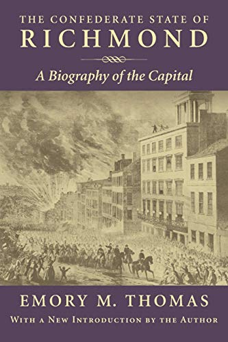 9780807123195: The Confederate State of Richmond: A Biography of the Capital