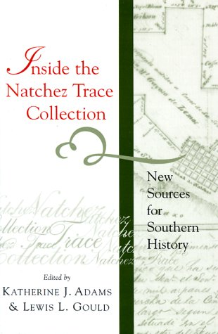 9780807123638: Inside the Natchez Trace Collection: New Sources for Southern History