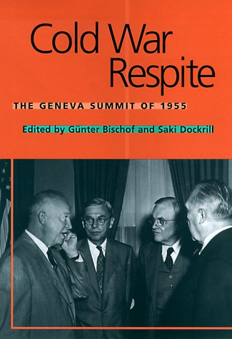 Cold War Respite: The Geneva Summit of 1955 (Eisenhower Center Studies on War and Peace)