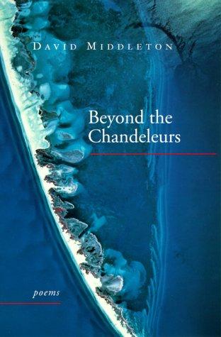 Beyond the Chandeleurs: Poems: David Middleton