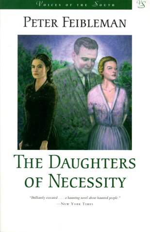 The Daughters of Necessity (Voices of the South): Feibleman, Peter S.