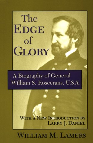 9780807123966: The Edge of Glory: A Biography of General William S.Rosecrans, U.S.A.