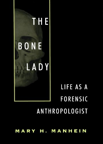 THE BONE LADY. Life as a Forensic Anthropologist