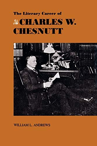 The Literary Career of Charles W. Chesnutt (Southern Literary Studies) (0807124524) by William L. Andrews