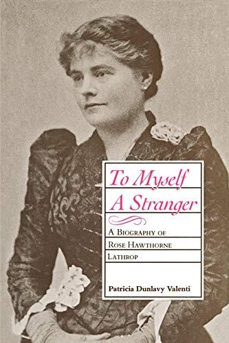 9780807124734: To Myself A Stranger: A Biography of Rose Hawthorne Lathrop