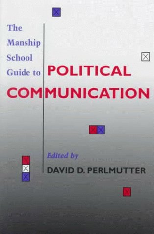 9780807124819: The Manship School Guide to Political Communication