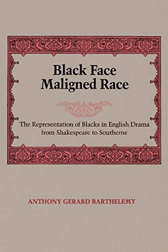 Black Face Maligned Race: The Representation of Blacks in English Drama from Shakespeare to ...