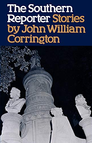 The Southern Reporter and Other Stories: John William Corrington