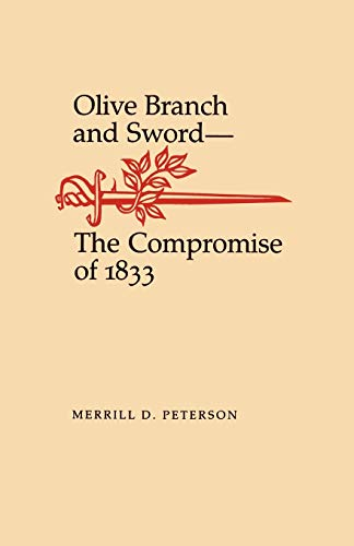 Olive Branch and Sword: The Compromise of: Thomas Jefferson Foundation