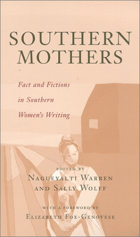 Southern Mothers: Fact and Fictions in Southern Women's Writing (Paperback)