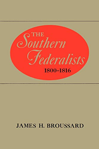9780807125205: The Southern Federalists, 1800--1816