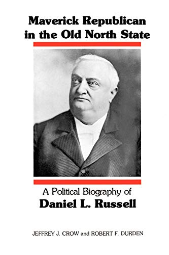 9780807125212: Maverick Republican in the Old North State: A Political Biography of Daniel L. Russell (Southern Biography Series)
