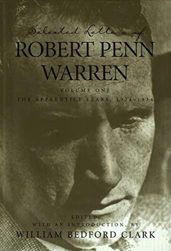 Selected Letters of Robert Penn Warren: The Apprentice Years 1924--1934 (Hardcover): Robert Penn ...