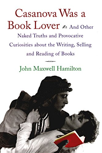 9780807125540: Casanova Was A Book Lover: And Other Naked Truths and Provocative Curiosities about the Writing, Selling, and Reading of Books
