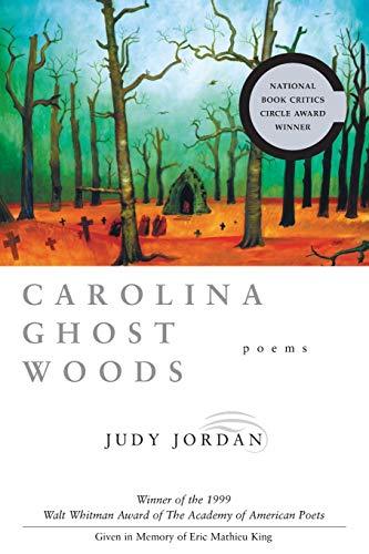 9780807125564: Carolina Ghost Woods: Poems (Walt Whitman Award of the Academy of American Poets)