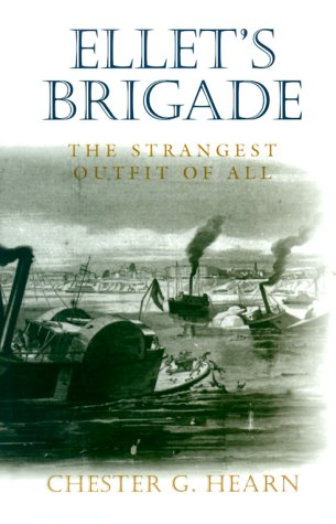 9780807125595: Ellet's Brigade: The Strangest Outfit of All