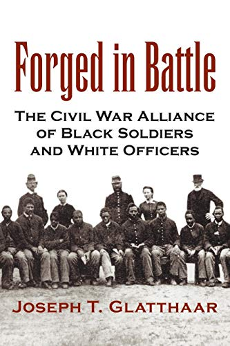 9780807125601: Forged in Battle: The Civil War Alliance of Black Soldiers and White Officers