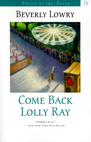 9780807125748: Come Back, Lolly Ray: A Novel (Voices of the South)