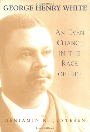 George Henry White: An Even Chance in: Justesen, Benjamin R.