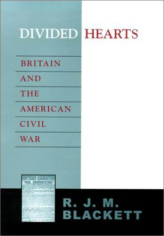 Divided Hearts: Britain and the American Civil War