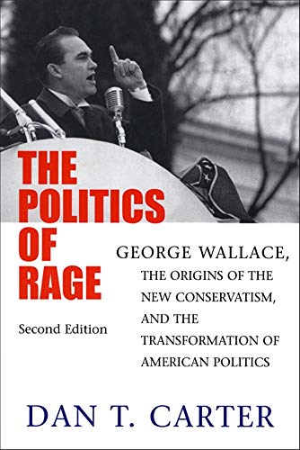9780807125977: The Politics of Rage: George Wallace, the Origins of the New Conservatism, and the Transformation of American Politics