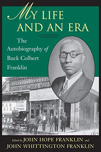 9780807125991: My Life and An Era: The Autobiography of Buck Colbert Franklin