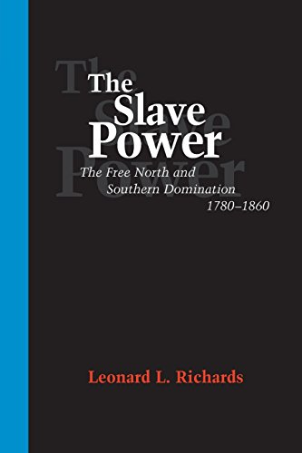 9780807126004: The Slave Power: The Free North and Southern Domination, 1780-1860