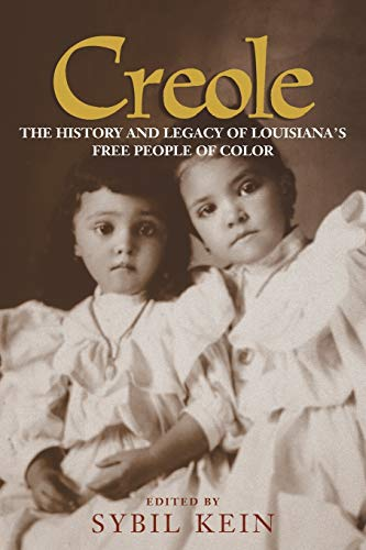 9780807126011: Creole: The History and Legacy of Louisiana's Free People of Color