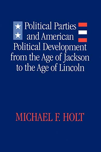 9780807126097: Political Parties and American Political Development from the Age of Jackson to the Age of Lincoln