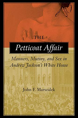 9780807126349: The Petticoat Affair: Manners, Mutiny, and Sex in Andrew Jackson's White House