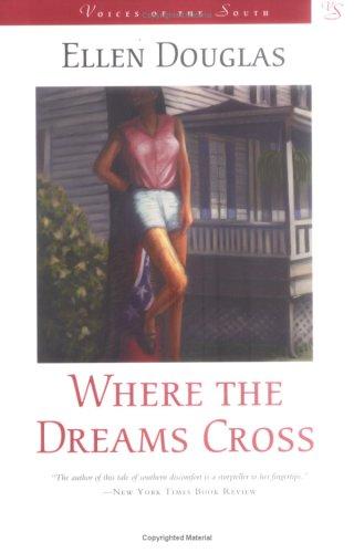 Where the Dreams Cross (Voices of the South): Douglas, Ellen