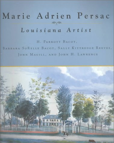 9780807126417: Marie Adrien Persac: Louisiana Artist