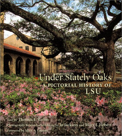 9780807126820: Under Stately Oaks: A Pictorial History of Lsu